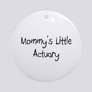 Mommy's Little Actuary Ornament (Round)