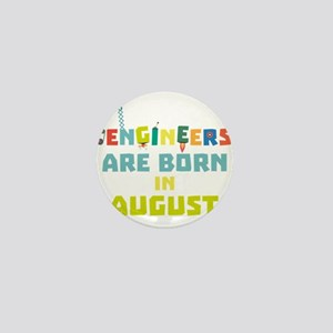 Engineers are born in August C281z Mini Button