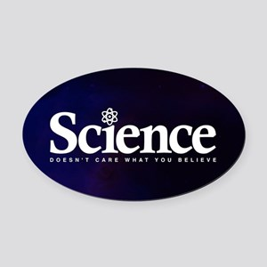 Science Doesn't Care What You Beli Oval Car Magnet