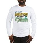 Not Addicted to Fishing Long Sleeve T-Shirt