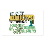 Not Addicted to Fishing Rectangle Sticker 10 pk)