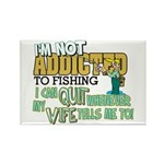 Not Addicted to Fishing Rectangle Magnet