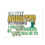 Not Addicted to Fishing Postcards (Package of 8)