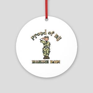 Proud of my Marine Dad Ornament (Round)