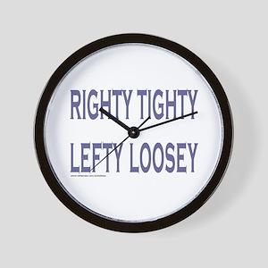RIGHTY TIGHTY LEFTY LOOSEY Wall Clock