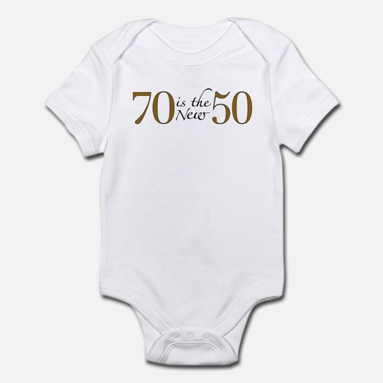70 is the new 50 Infant Bodysuit