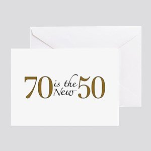 70 is the new 50 Greeting Card