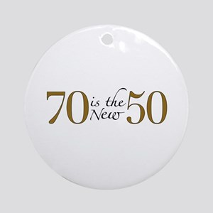 70 is the new 50 Ornament (Round)