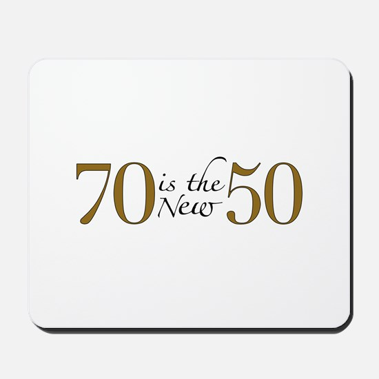 70 is the new 50 Mousepad