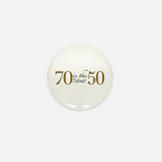 70 is the new 50 Mini Button