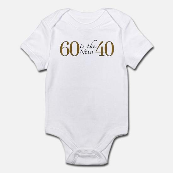 60 is the new 40 Infant Bodysuit