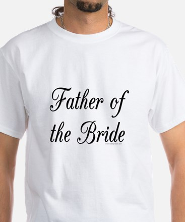 """""""Father of the Bride"""" White T-Shirt"""