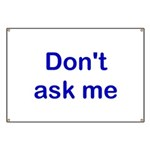 Don't Ask Me Banner
