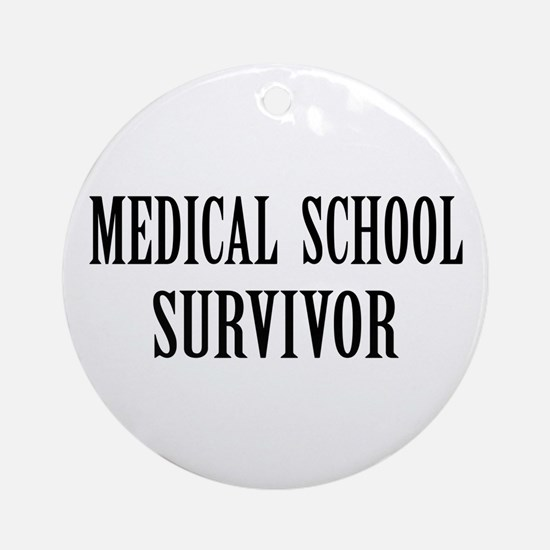 Survived Med School Ornament (Round)