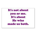 It's not about you or me. Rectangle Sticker 10 pk