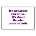 It's not about you or me. Banner