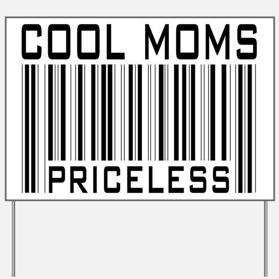 Cool Moms Priceless Yard Sign