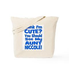 Think I'm Cute? Aunt Niccole Tote Bag