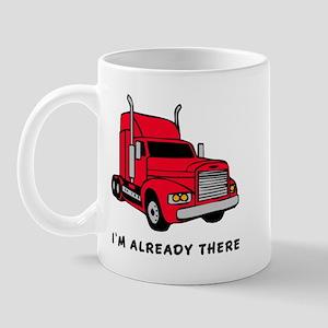 "Already There"" Red Semi Truck Mug"