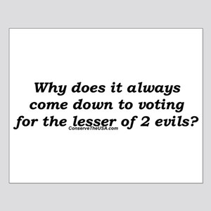 """Lesser of 2 Evils"" Small Poster"