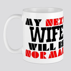 MY NEXT WIFE Mug