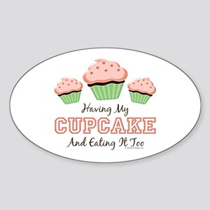 Having My Cupcake Eating It Too Oval Sticker