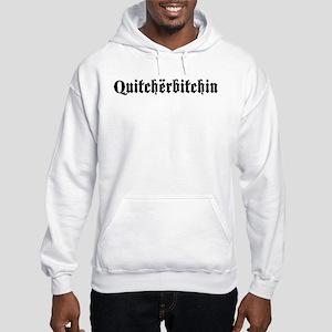 Quitcherbitchin Hooded Sweatshirt
