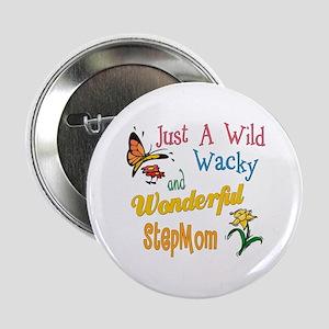 """Wild Wacky Step Mom 2.25"""" Button"""