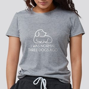 I Was Normal Three Dogs Ago Women's Dark T-Shirt