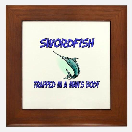 Swordfish Trapped In A Man's Body Framed Tile