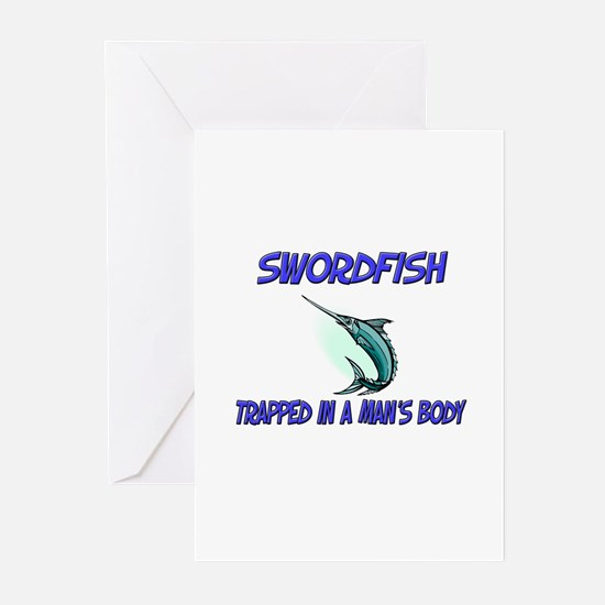Swordfish Trapped In A Man's Body Greeting Cards (