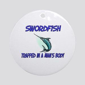 Swordfish Trapped In A Man's Body Ornament (Round)