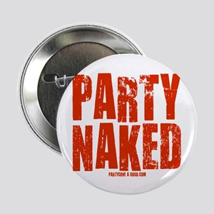 """Party Naked! 2.25"""" Button"""