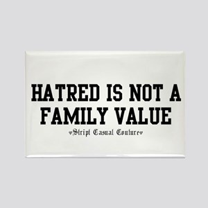 Hatred Is Not A Family Value Rectangle Magnet