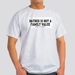 Hatred Is Not A Family Value Light T-Shirt