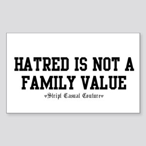 Hatred Is Not A Family Value Rectangle Sticker