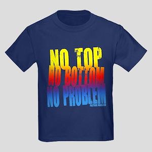 No Top...No Problem! Kids Dark T-Shirt