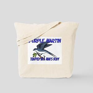 Purple Martin Trapped In A Man's Body Tote Bag