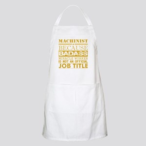 Machinist Because Miracle Worker Not J Light Apron