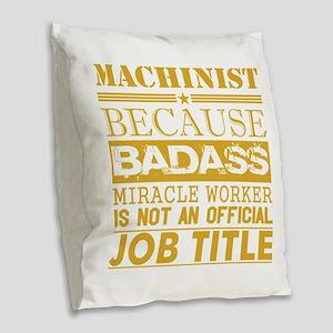 Machinist Because Miracle Work Burlap Throw Pillow