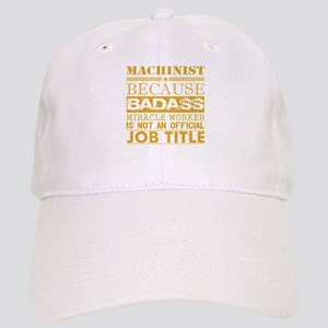 Machinist Because Miracle Worker Not Job Title Cap