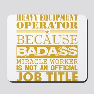 Heavy Equip Operator Because Miracle Wor Mousepad