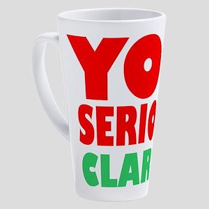 You Serious Clark Christmas 17 oz Latte Mug