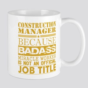 Construction Managr Because Miracle Worker No Mugs