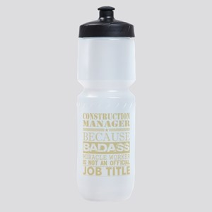 Construction Managr Because Miracle Sports Bottle