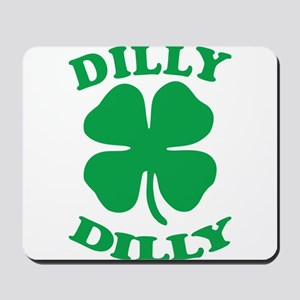 Dilly Dilly Saint Patricks Day Mousepad