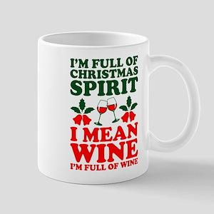 Im Full Of Christmas Spirit I Mean Wine Mugs