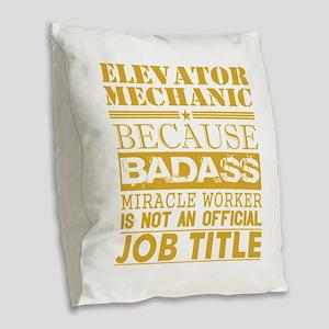 Elevator Mechanic Because Mira Burlap Throw Pillow