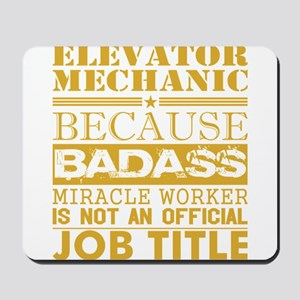 Elevator Mechanic Because Miracle Worker Mousepad
