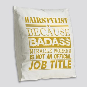 Hairstylist Because Miracle Wo Burlap Throw Pillow